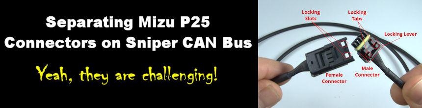 Separating Mizu P25 Connectors